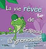 La vie rêvée de Crapaud la grenouille