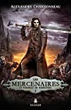 Les mercenaires. 1 / Le fardeau de Margotha