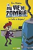 Ma vie de zombie. 02, Le tofu a disparu!