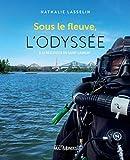 Sous le fleuve, l'odyssée : à la rescousse du Saint-Laurent