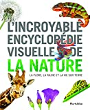 L'incroyable encyclopédie visuelle de la nature