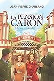La pension Caron. 3, Grands Drames, Petits Bonheurs
