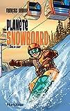 Planète snowboard 2, L'appel de l'Ouest