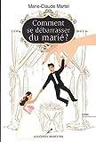 Comment se débarrasser du marié