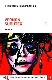 Vernon Subutex, Tome 1 : by Virginie…