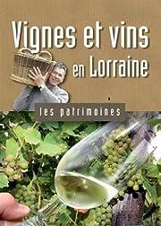 Vignes et vins en Lorraine – tekijä:…