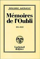 Mémoires de l'oubli 1914-1923 by…