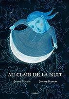 Au clair de la nuit by Janine Teisson