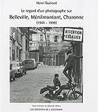 Le regard d'un photographe sur Belleville,…