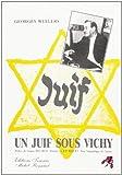 Un juif sous Vichy / Georges Wellers ; préface de Jacques Delarue ; postface du R.P. Michel Riquet ; note biographique de l'auteur