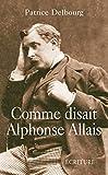 Comme disait Alphonse Allais / Patrice Delbourg