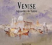 Venise: Aquarelles De Turner (French…