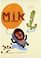 Mik by Olivier Douzou