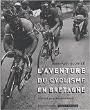 L' aventure du cyclisme en Bretagne