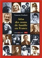 Atlas des noms de famille en France by…