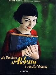 Le fabuleux album d'Amélie Poulain (beaux…