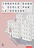 Innover dans l'école par le design