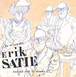 Je m'appelle Erik Satie comme tout le monde