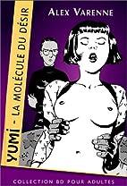 Yumi : la molecule du desir by Alex Varenne