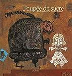 Poupée de sucre by Jihad Darwiche