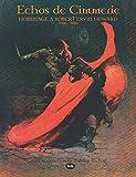 Echos de Cimmérie : hommage à Robert Ervin Howard (1906-1936) / sous la direction de Fabrice Tortey
