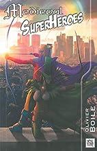 Medieval Superheroes by Olivier Boile