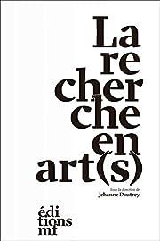 La Recherche en art(s) by Jehanne Dautrey…