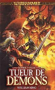 Gotrek et Félix, Tome 3 : Tueur de démons…