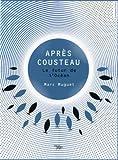 Après Cousteau : le futur de l'océan / Marc Muguet