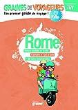 """Afficher """"Rome : Ton premier guide de voyage !"""""""