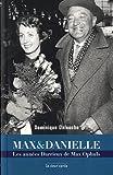 Max & Danielle : les années Darrieux de Max Ophuls / Dominique Delouche ; avant-propos Paul Vecchiali