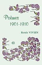 Poèmes 1901-1910 by Renée…