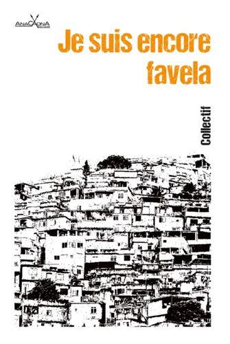 Je suis encore favela