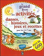 Le grand livre des activitÿ©s, danses,…