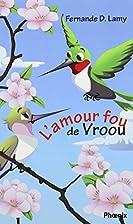 L'amour fou de Vroou 14 by Fernande D.…