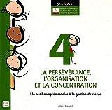 La persévérance, l'organisation et la concentration