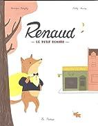 Renaud le petit renard by Véronique…