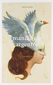 MANDIBULE ARGENTÉE (LA) par Bertrand…