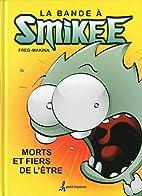 La bande à Smikee: Morts et fiers de…