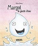 Margot, la goutte d'eau