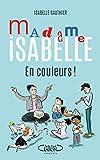 Madame Isabelle en couleurs !