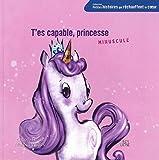 T'es capable, princesse Minuscule