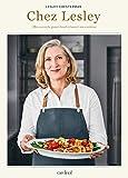Chez Lesley : mes secrets pour tout réussir en cuisine