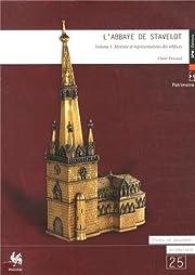 L'abbaye de Stavelot. Vol. 1, Histoire…