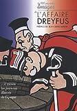 Les cent plus belles images de l'affaire Dreyfus