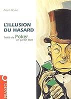 L'illusion du hasard : Traité de poker en…