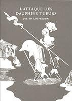 L'attaque des dauphins tueurs by Julien…