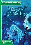 Ma première aventure: La découverte de l'Atlantide.