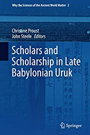 Scholars and Scholarship in Late Babylonian…