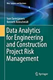 Data analytics for engineering and construction project risk management / \